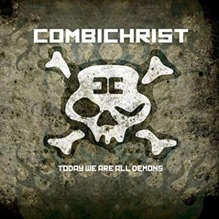 <i>Today We Are All Demons</i> album by Combichrist