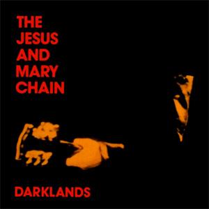 Cubra la imagen de la canción Darklands por The Jesus and Mary Chain
