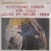 <i>Electronic Sonata for Souls Loved by Nature</i> 1969 studio album by George Russell