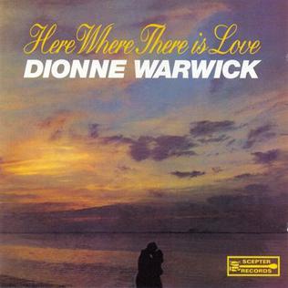 <i>Here Where There Is Love</i> 1966 studio album by Dionne Warwick