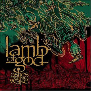 <i>Ashes of the Wake</i> 2004 studio album by Lamb of God