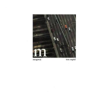 <i>Ten Rapid (Collected Recordings 1996–1997)</i> 1997 compilation album by Mogwai