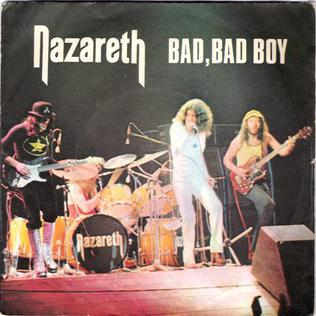 Bad Bad Boy 1973 song performed by Nazareth