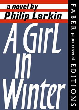 A Girl in Winter., Philip Larkin