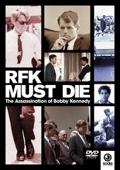 <i>RFK Must Die</i> 2007 film by Shane OSullivan