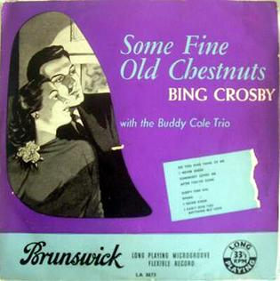 <i>Some Fine Old Chestnuts</i> 1954 studio album by Bing Crosby