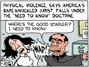 "A panel from a Ted Rall cartoon satirizing Antonin Scalia's remark that he saw nothing wrong with ""slapping"" terrorism suspects."