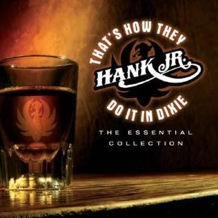<i>Thats How They Do It in Dixie: The Essential Collection</i> 2006 compilation album by Hank Williams, Jr.