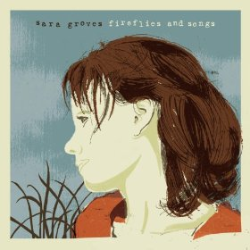 <i>Fireflies and Songs</i> 2009 studio album by Sara Groves