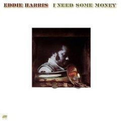 <i>I Need Some Money</i> album by Eddie Harris