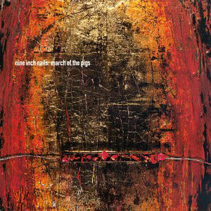 March of the Pigs single of Nine Inch Nails