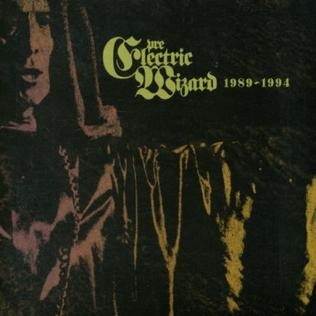 <i>Pre-Electric Wizard 1989–1994</i> 2006 compilation album by Electric Wizard