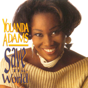 <i>Save the World</i> (Yolanda Adams album) 1993 studio album by Yolanda Adams