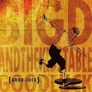 <i>Good Luck</i> (album) 1999 studio album by Big D and the Kids Table