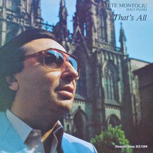 <i>Thats All</i> (Tete Montoliu album) 1985 studio album by Tete Montoliu