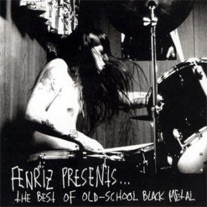 <i>Fenriz Presents... The Best of Old-School Black Metal</i> 2004 compilation album by various artists