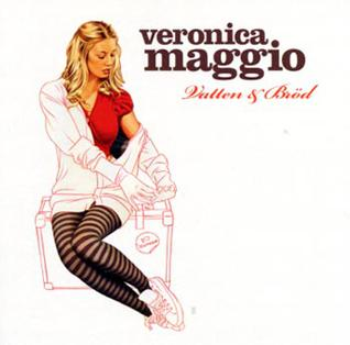 <i>Vatten och bröd</i> 2006 studio album by Veronica Maggio