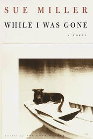an overview of the novel while i was gone by sue miller Sue miller is the author of best-selling and critically acclaimed novels, short  stories,  decisions that ultimately shape the life of her characters one of her  books, while i was gone, became an oprah's book club pick in 2000.
