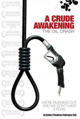 Peak Oil, A Crude Awakening - The Oil Crash, Movie