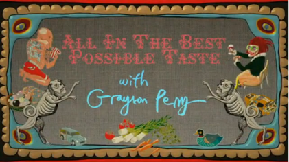All In The Best Possible Taste With Grayson Perry Wikipedia