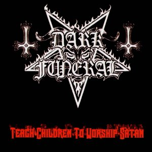 https://upload.wikimedia.org/wikipedia/en/3/30/Dark_Funeral_-_Teach_Children_to_Worship_Satan_album_art.jpg