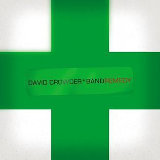 <i>Remedy</i> (David Crowder Band album) 2007 studio album by David Crowder Band