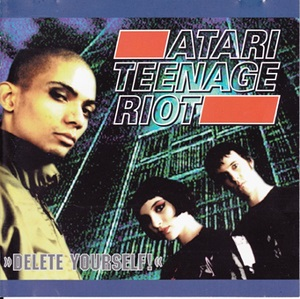 <i>Delete Yourself!</i> 1995 studio album by Atari Teenage Riot