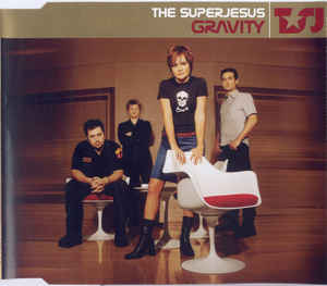 Gravity (The Superjesus song) 2000 single by The Superjesus