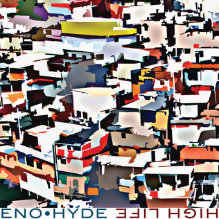 <i>High Life</i> (Eno and Hyde album) album by Karl Hyde, Brian Eno