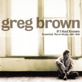 <i>If I Had Known: Essential Recordings, 1980–96</i> 2003 compilation album by Greg Brown