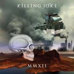 <i>MMXII</i> (Killing Joke album) 2012 studio album by Killing Joke