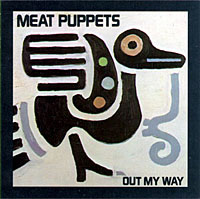 <i>Out My Way</i> 1986 EP by Meat Puppets