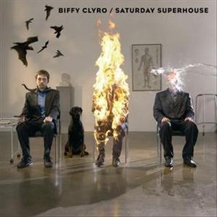 Saturday Superhouse 2007 single by Biffy Clyro