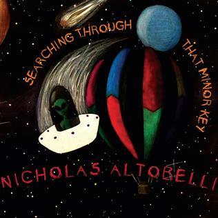 <i>Searching Through That Minor Key</i> 2015 studio album by Nicholas Altobelli