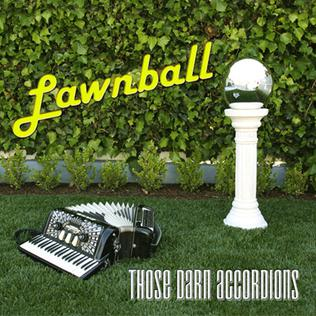 <i>Lawnball</i> 2004 studio album by Those Darn Accordions