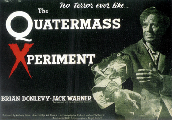 "A black and white photograph, tinted green, of a man, standing to the right, against a black background. His eyes are sunken into a gaunt face and he is holding out his right arm, which is horribly deformed. Left and centre is the film's tagline and title: ""No terror ever like…"" and ""The Quatermass Xperiment"" in white lettering, except for the 'X' in 'Xperiment', which is in red. Below, in white lettering, are the names of Brian Donlevy and Jack Warner, the film's top-billed stars."