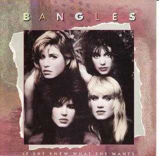 If She Knew What She Wants 1986 single by The Bangles