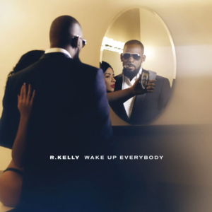 R. Kelly — Wake Up Everybody (studio acapella)