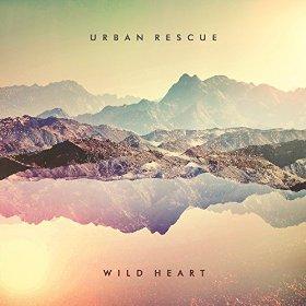 <i>Wild Heart</i> (Urban Rescue album) 2016 studio album by Urban Rescue