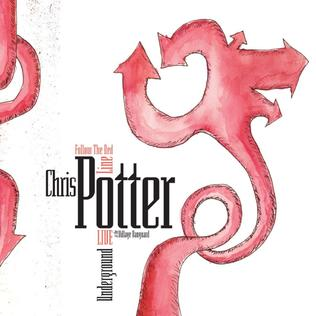 <i>Follow the Red Line</i> 2007 live album by Chris Potter Underground