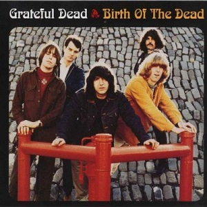 <i>Birth of the Dead</i> 2003 compilation album by Grateful Dead