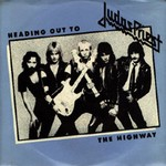 Heading Out to the Highway 1981 song performed by Judas Priest