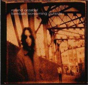 <i>Tomcats Screaming Outside</i> 2001 studio album by Roland Orzabal