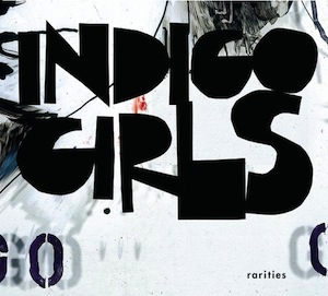 <i>Rarities</i> (Indigo Girls album) 2005 compilation album by Indigo Girls