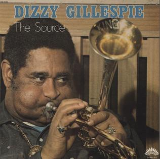 <i>The Source</i> (Dizzy Gillespie album) 1973 live album by Dizzy Gillespie