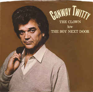 The Clown (Conway Twitty song) 1981 single by Conway Twitty