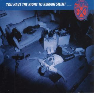 <i>You Have the Right to Remain Silent...</i> (album) 1995 studio album by X-Cops