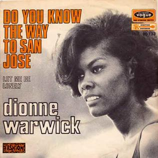 Do You Know the Way to San Jose 1968 single by Dionne Warwick