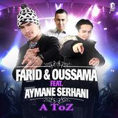 Farid & Oussama featuring Aymane Serhani - A Toz (studio acapella)