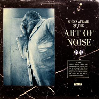 <i>Whos Afraid of the Art of Noise?</i> 1984 studio album by Art of Noise